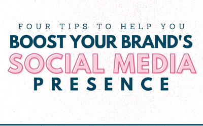 4 Tips To Boost Your Brand's Social Media Presence